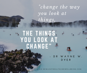 "picture of hot springs with affimation ""change the way you look at things, the things you look at change"" by Dr Wayne W Dyer"