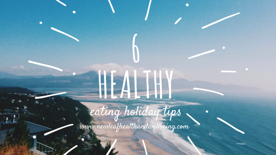 6 healthy eating holiday tips