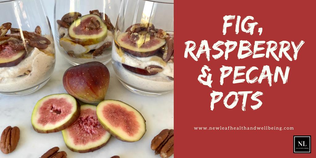 fig raspberry pecan pots